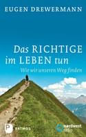 Eugen Drewermann: Das Richtige im Leben tun ★★★★★