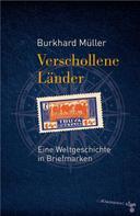 Burkhard Müller: Verschollene Länder ★★★★★