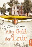 Gwen Bristow: Alles Gold der Erde ★★★★★