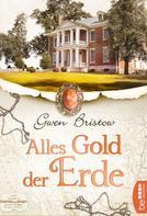 Gwen Bristow: Alles Gold der Erde ★★★★