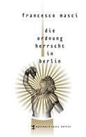 Francesco Masci: Die Ordnung herrscht in Berlin