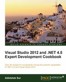 Abhishek Sur: Visual Studio 2012 and .NET 4.5 Expert Development Cookbook