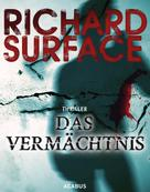 Richard Surface: Das Vermächtnis. The Legacy ★★★★