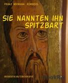 Franz Hermann Romberg: Sie nannten ihn Spitzbart