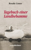 Rosalie Linner: Tagebuch einer Landhebamme ★★★★★