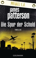 James Patterson: Die Spur der Schuld. Private L.A. ★★★★