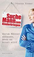 Johanna Kremer: Suche Mann zum Kinderkriegen ★★★