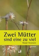 Margit Heumann: Zwei Mütter sind eine zu viel ★
