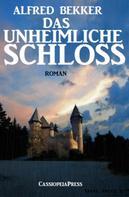 Alfred Bekker: Alfred Bekker Roman - Das unheimliche Schloss