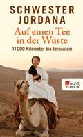 Schwester Jordana: Auf einen Tee in der Wüste ★★★★