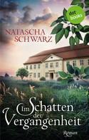 Natascha Schwarz: Im Schatten der Vergangenheit ★★★