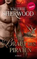 Valerie Sherwood: Die Braut des Piraten
