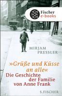 Mirjam Pressler: »Grüße und Küsse an alle« ★★★★★