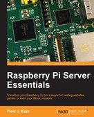 Piotr J. Kula: Raspberry Pi Server Essentials