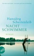 Hansjörg Schertenleib: Nachtschwimmer ★★★