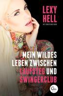 Lexy Hell: Mein wildes Leben zwischen Laufsteg und Swingerclub ★★★★