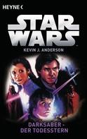 Kevin J. Anderson: Star Wars™: Darksaber - Der Todesstern ★★★★