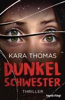 Kara Thomas: Dunkelschwester ★★★★