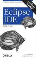 Ed Burnette: Eclipse IDE kurz & gut