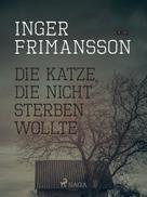 Inger Frimansson: Die Katze, die nicht sterben wollte ★★★★