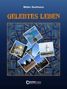 Walter Kaufmann: Gelebtes Leben