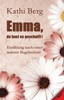 Kathi Berg: Emma, du hast es geschafft! ★★★★