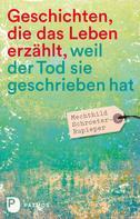 Mechthild Schroeter-Rupieper: Geschichten, die das Leben erzählt