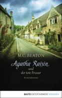 M.C. Beaton: Agatha Raisin und der tote Friseur ★★★★