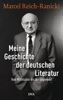 Marcel Reich-Ranicki: Meine Geschichte der deutschen Literatur ★★★★