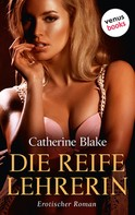 Catherine Blake: Die reife Lehrerin ★★★★