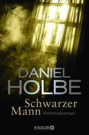 Daniel Holbe: Schwarzer Mann ★★★★