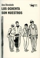 Ana Diosdado: Los ochenta son nuestros