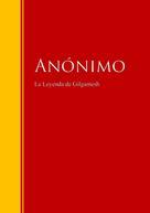 Anonimo: La Leyenda de Gilgamesh
