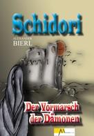 Alexander Bierl: Schidori - Der Vormarsch der Dämonen