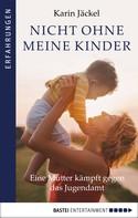 Karin Jäckel: Nicht ohne meine Kinder! ★★★