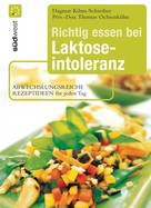 Dagmar Kihm-Schreiber: Richtig essen bei Laktoseintoleranz ★★★★