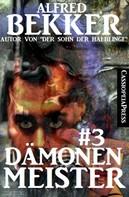 Alfred Bekker: Dämonenmeister #3