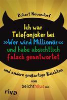 """Robert Neuendorf: Ich war Telefonjoker bei """"Wer wird Millionär"""" und habe absichtlich falsch geantwortet ★★★"""