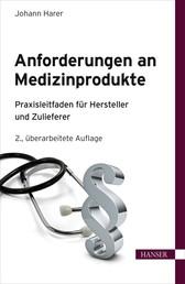 Anforderungen an Medizinprodukte - Praxisleitfaden für Hersteller und Zulieferer