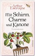 Arthur Escroyne: Mit Schirm, Charme und Kanone ★★★★