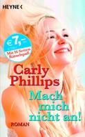 Carly Phillips: Mach mich nicht an! ★★★★