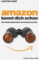 Carsten Knop: Amazon kennt Dich schon ★★★