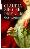 Claudia Ziegler: Die Favoritin des Königs ★★★★