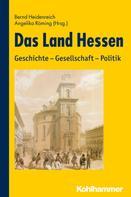 Bernd Heidenreich: Das Land Hessen