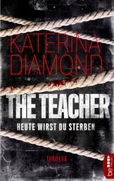 Heute wirst du sterben - The Teacher - Thriller