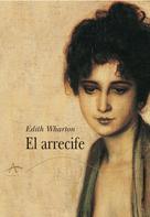 Edith Wharton: El arrecife