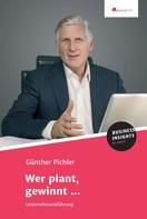Günther Pichler: Wer plant, gewinnt ...
