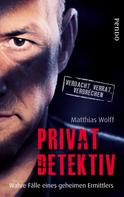 Matthias Wolff: Privatdetektiv ★★★★