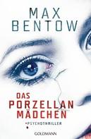 Max Bentow: Das Porzellanmädchen ★★★★