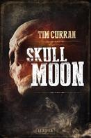 Tim Curran: Skull Moon ★★★